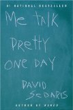 2 Sentence Review: Me Talk Pretty One Day by David Sedaris
